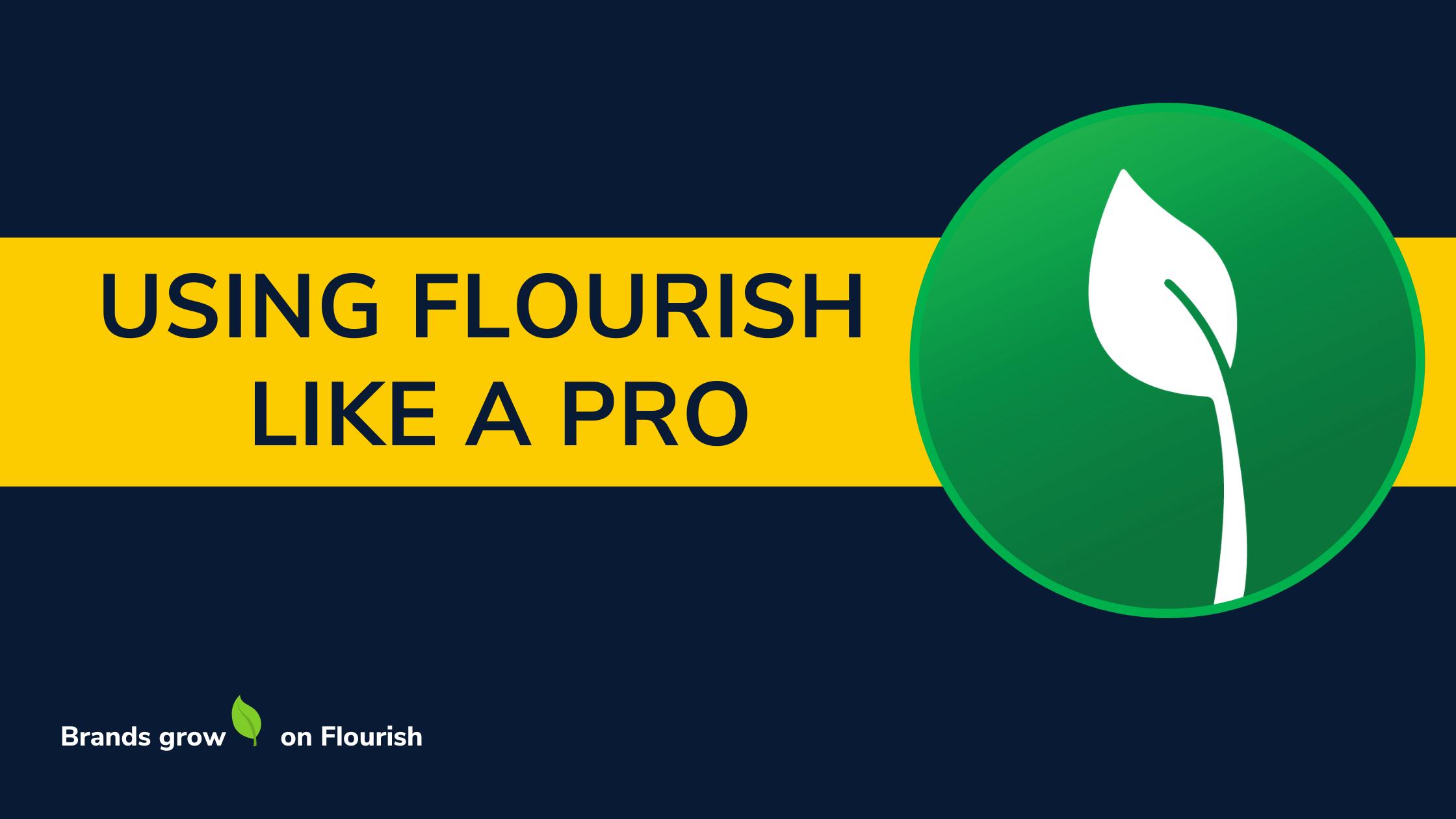 Flourish How To
